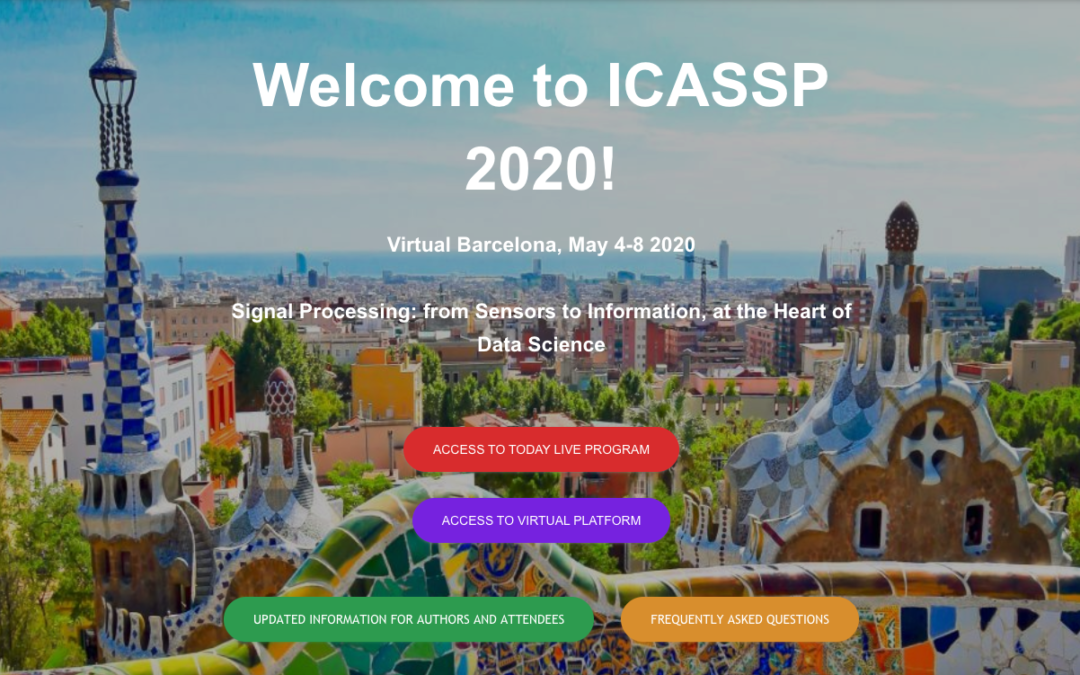ICASSP 2020 International Conference on Acoustics, Speech, and Signal Processing